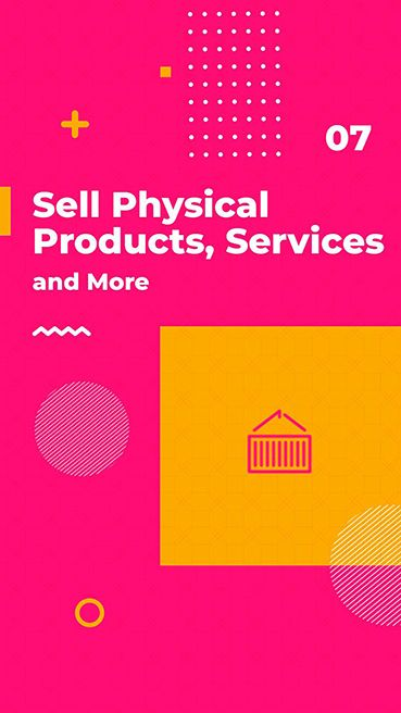 Sell Physical Products Services and More